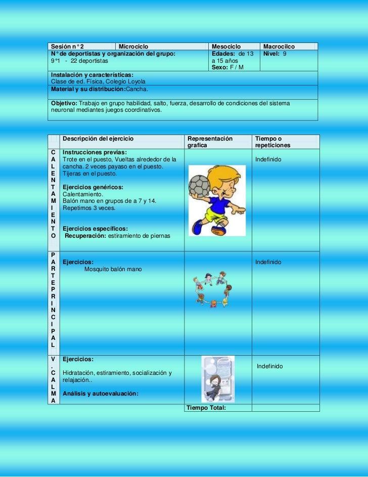 Sesión n° 2MicrocicloMesocicloMacrocilcoN° de deportistas y organización del grupo: 9°1   -  22 deportistasEdades:  de 13 ...