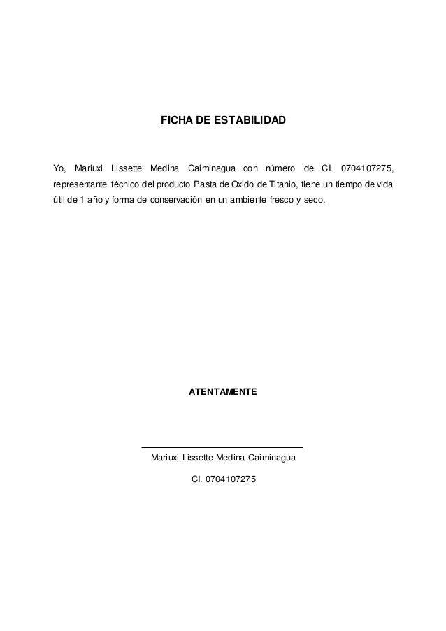 FICHA DE ESTABILIDAD Yo, Mariuxi Lissette Medina Caiminagua con número de CI. 0704107275, representante técnico del produc...