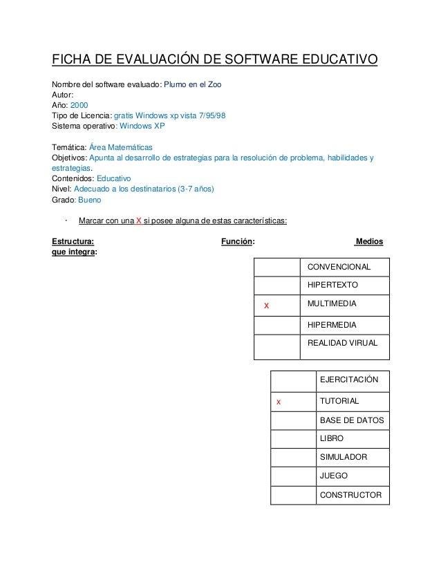 FICHA DE EVALUACIÓN DE SOFTWARE EDUCATIVO Nombre del software evaluado: Plumo en el Zoo Autor: Año: 2000 Tipo de Licencia:...
