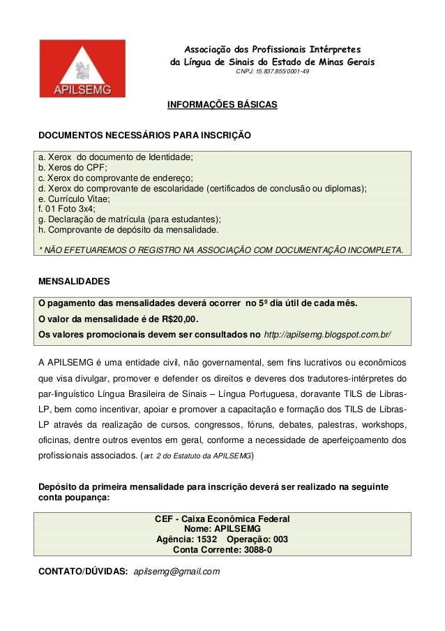 INFORMAÇÕES BÁSICAS DOCUMENTOS NECESSÁRIOS PARA INSCRIÇÃO a. Xerox do documento de Identidade; b. Xeros do CPF; c. Xerox d...