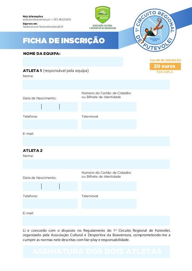 ATLETA 1 (responsável pela equipa) NOME DA EQUIPA: VALOR DE INSCRIÇÃO POR DUPLA Nome: Data de Nascimento: Número do Cartão...