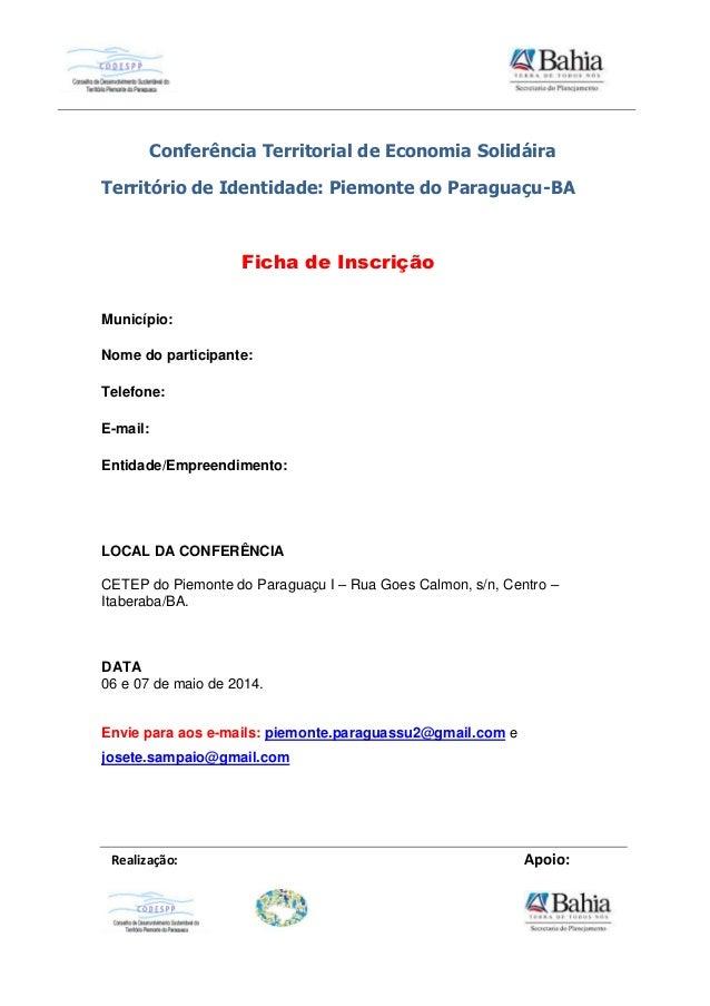 Realização: Apoio: Conferência Territorial de Economia Solidáira Território de Identidade: Piemonte do Paraguaçu-BA Ficha ...