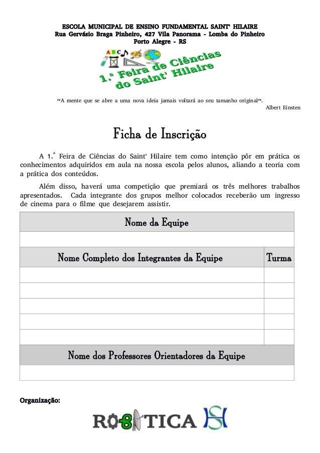 ESCOLA MUNICIPAL DE ENSINO FUNDAMENTAL SAINT' HILAIRE Rua Gervásio Braga Pinheiro, 427 Vila Panorama - Lomba do Pinheiro P...
