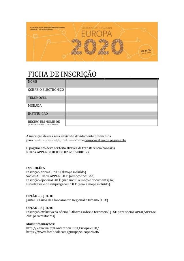 FICHA DE INSCRIÇÃO NOME CORREIO ELECTRÓNICO TELEMÓVEL MORADA INSTITUIÇÃO RECIBO EM NOME DE (NOME/MORADA/N.º CONTRIBUINTE) ...