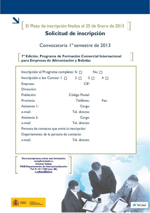 El Plazo de inscripción finaliza el 25 de Enero de 2013                      Solicitud de inscripción                 Conv...