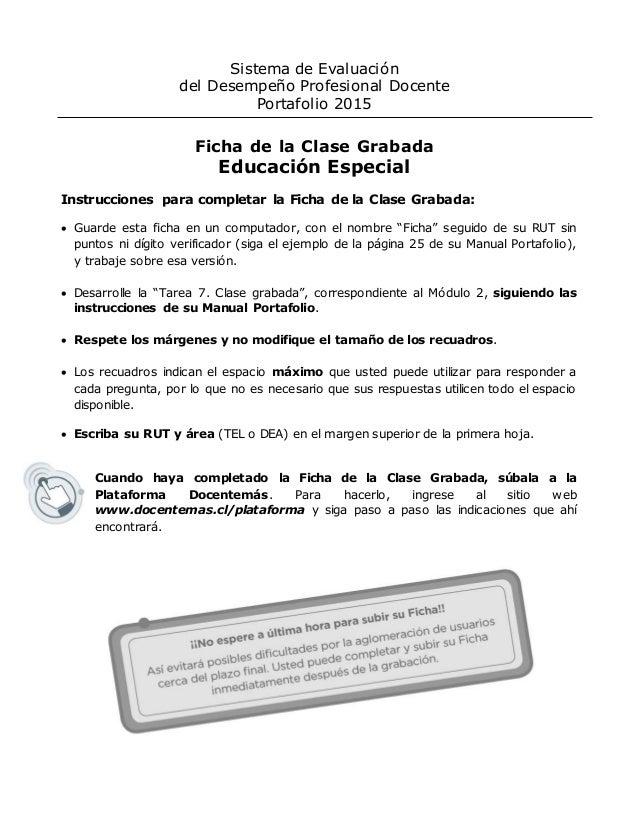 Sistema de Evaluación del Desempeño Profesional Docente Portafolio 2015 Ficha de la Clase Grabada Educación Especial Instr...
