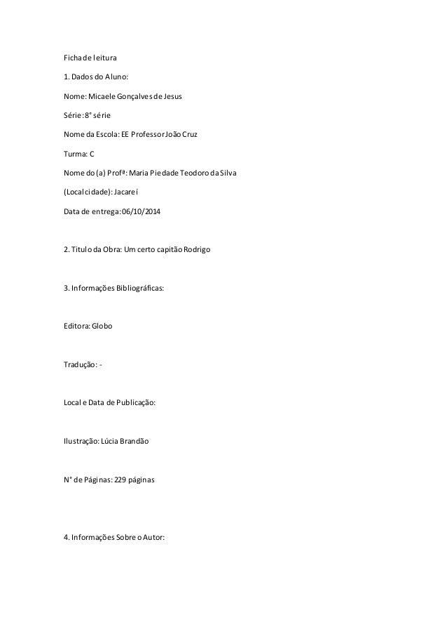 Ficha de leitura  1. Dados do Aluno:  Nome: Micaele Gonçalves de Jesus  Série: 8° série  Nome da Escola: EE Professor João...