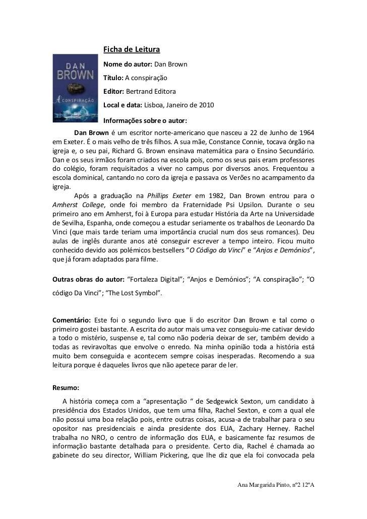 6350214630Ficha de Leitura<br />Nome do autor: Dan Brown<br />Título: A conspiração<br />Editor: Bertrand Editora<br />Loc...