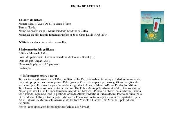 FICHA DE LEITURA  1-Dados do leitor:  Nome: Nataly Alves Da Silva Ano: 9° ano  Turma: Tarde  Nome do professor (a): Maria ...