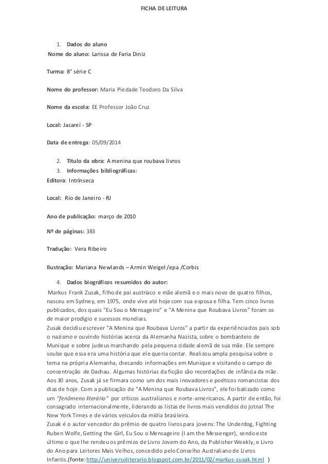 FICHA DE LEITURA  1. Dados do aluno  Nome do aluno: Larissa de Faria Diniz  Turma: 8° série C  Nome do professor: Maria Pi...