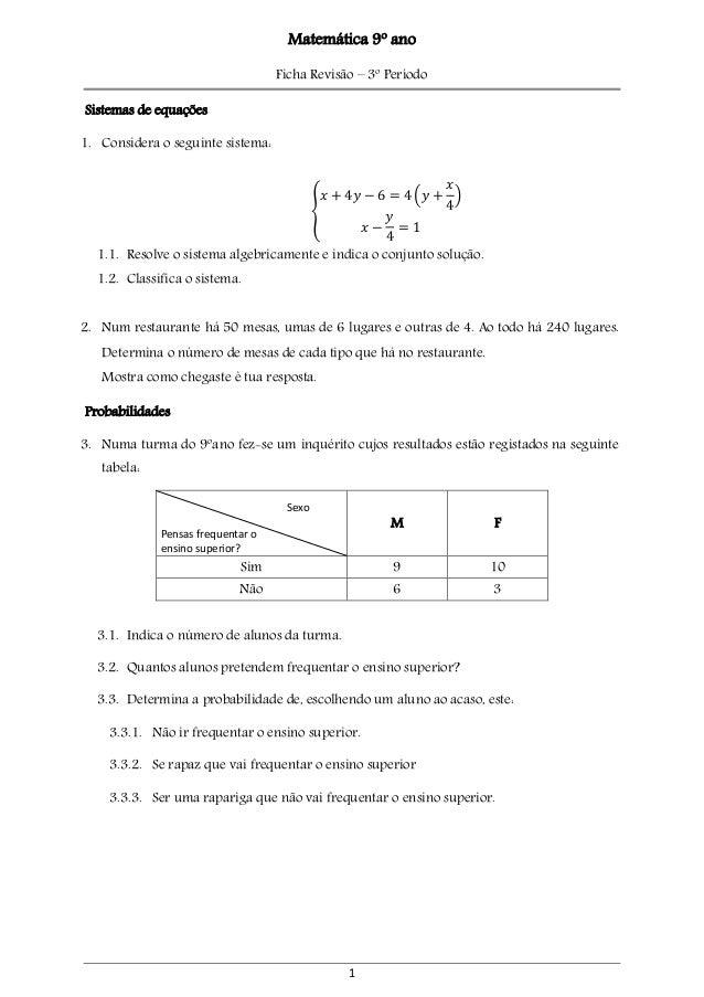 1 Matemática 9º ano Ficha Revisão – 3º Período Sistemas de equações 1. Considera o seguinte sistema: { 𝑥 + 4𝑦 − 6 = 4 (𝑦 +...