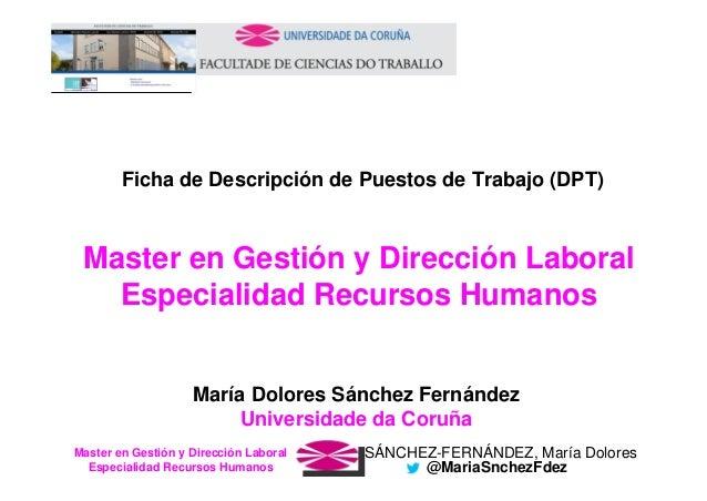 SÁNCHEZ-FERNÁNDEZ, María DoloresMaster en Gestión y Dirección Laboral Especialidad Recursos Humanos @MariaSnchezFdez Ficha...