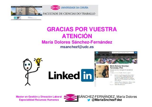 SÁNCHEZ-FERNÁNDEZ, María DoloresMaster en Gestión y Dirección Laboral Especialidad Recursos Humanos @MariaSnchezFdez GRACI...