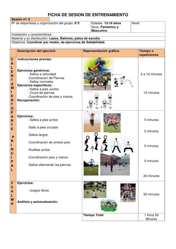 FICHA DE SESION DE ENTRENAMIENTO<br />Sesión nº: 5Nº de deportistas y organización del grupo: 9°2Edades: 13-16 añosSexo: F...