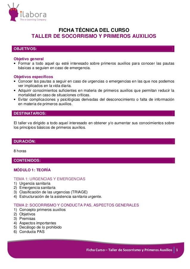 Ficha Curso – Taller de Socorrismo y Primeros Auxilios 1 FICHA TÉCNICA DEL CURSO TALLER DE SOCORRISMO Y PRIMEROS AUXILIOS ...