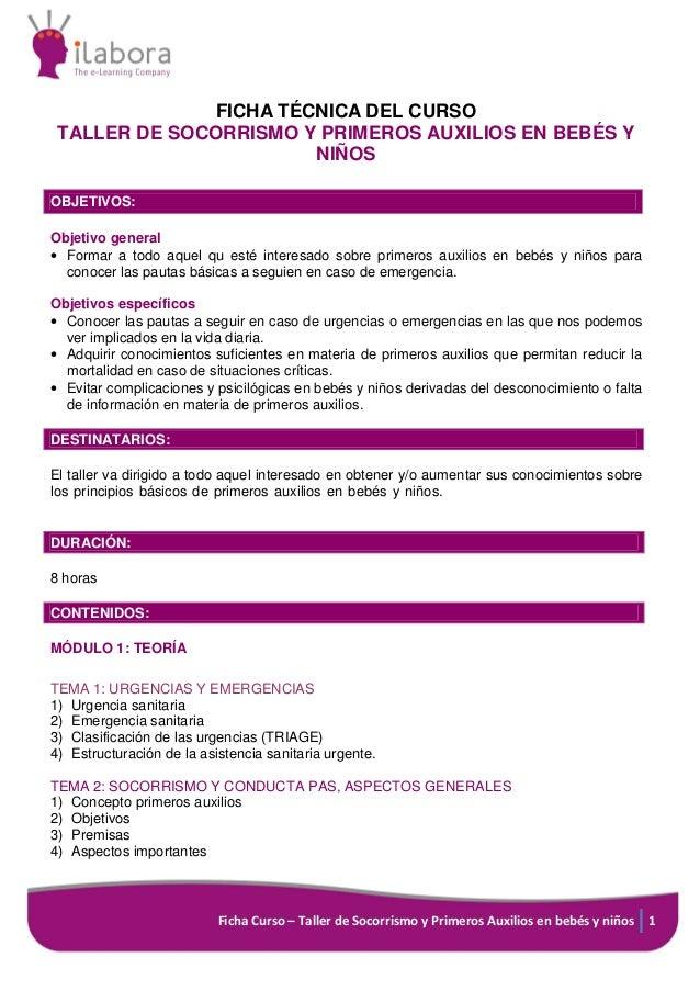 Ficha Curso – Taller de Socorrismo y Primeros Auxilios en bebés y niños 1 FICHA TÉCNICA DEL CURSO TALLER DE SOCORRISMO Y P...