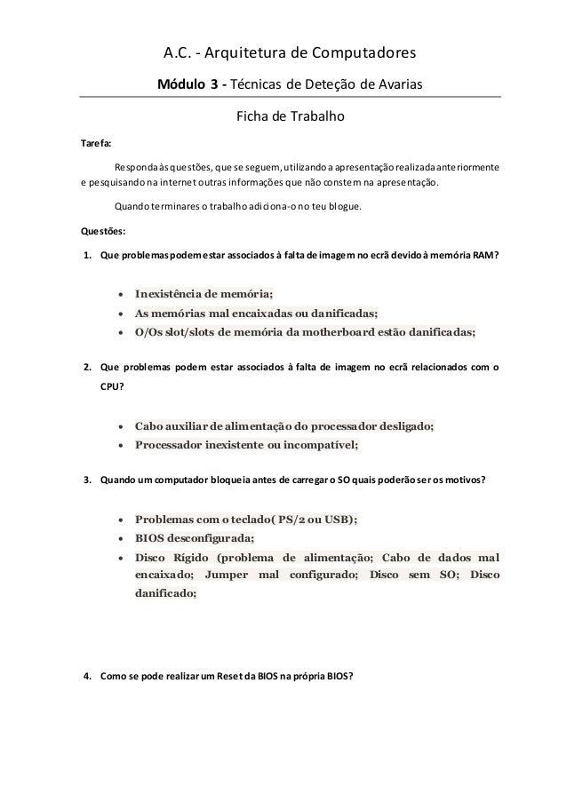 A.C. - Arquitetura de Computadores Módulo 3 - Técnicas de Deteção de Avarias Ficha de Trabalho Tarefa: Respondaàs questões...