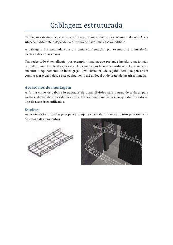 Cablagem estruturadaCablagem estruturada permite a utilização mais eficiente dos recursos da rede.Cadasituação é diferente...