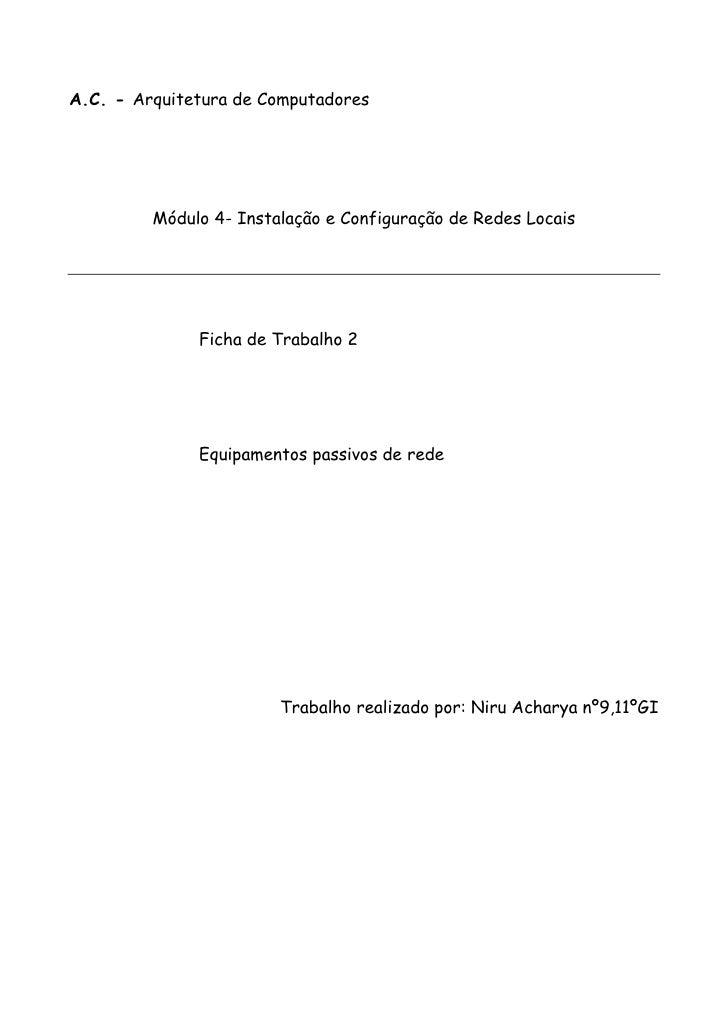 A.C. - Arquitetura de Computadores         Módulo 4- Instalação e Configuração de Redes Locais              Ficha de Traba...
