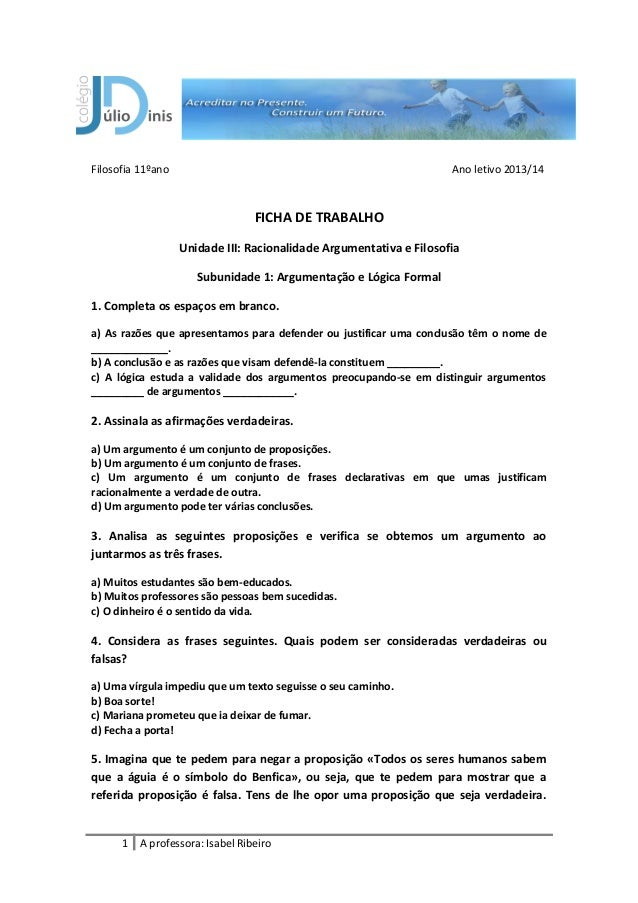 Filosofia 11ºano Ano letivo 2013/14 FICHA DE TRABALHO Unidade III: Racionalidade Argumentativa e Filosofia Subunidade 1: A...