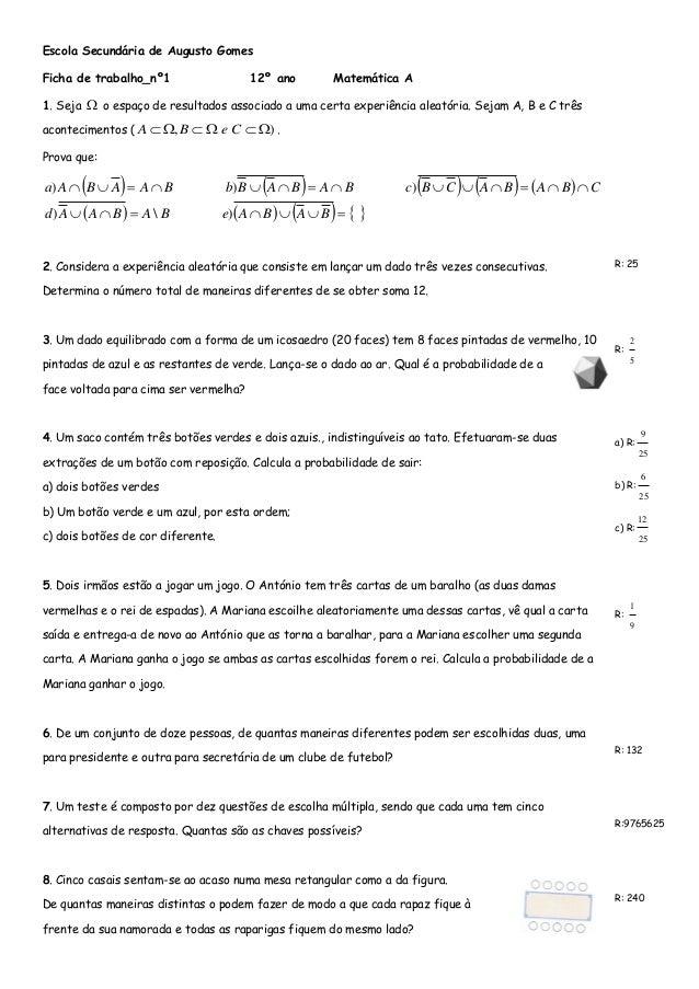 Escola Secundária de Augusto Gomes  Ficha de trabalho_nº1 12º ano Matemática A  1. Seja  o espaço de resultados associado...