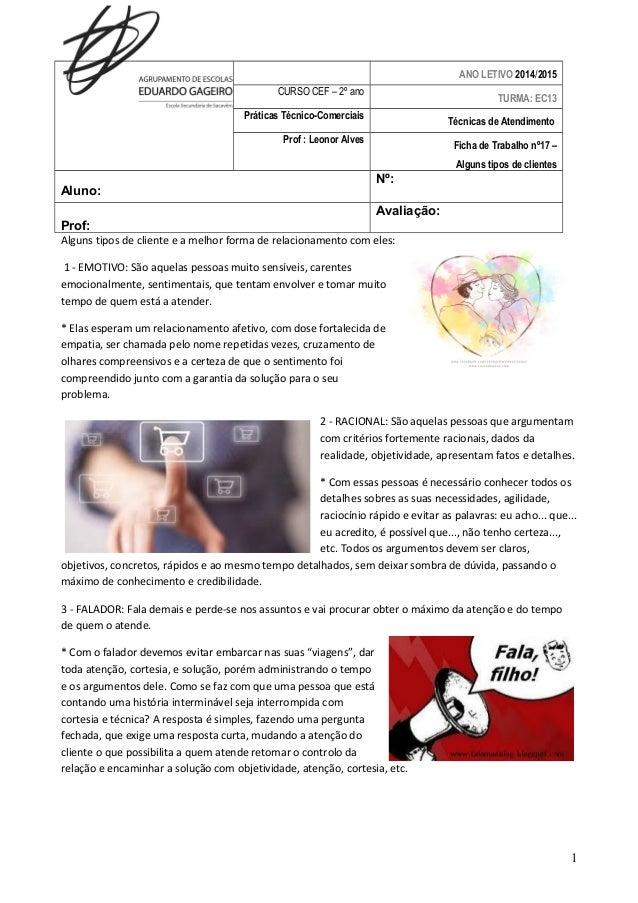 ANO LETIVO 2014/2015 CURSO CEF – 2º ano TURMA: EC13 Práticas Técnico-Comerciais Técnicas de Atendimento Prof : Leonor Alve...