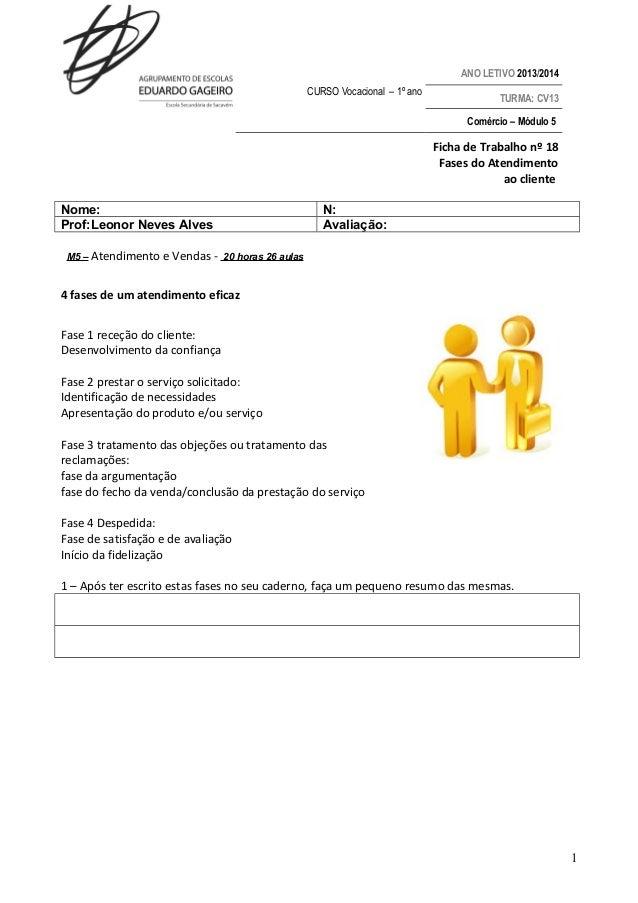 ANO LETIVO 2013/2014 CURSO Vocacional – 1º ano  TURMA: CV13 Comércio – Módulo 5  Ficha de Trabalho nº 18 Fases do Atendime...