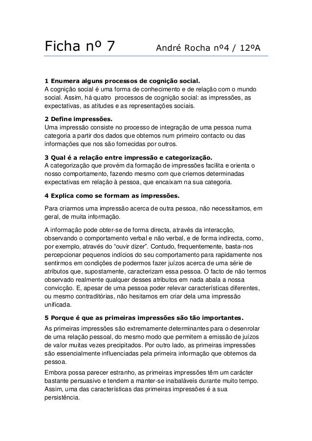 Ficha nº 7                            André Rocha nº4 / 12ºA1 Enumera alguns processos de cognição social.A cognição socia...