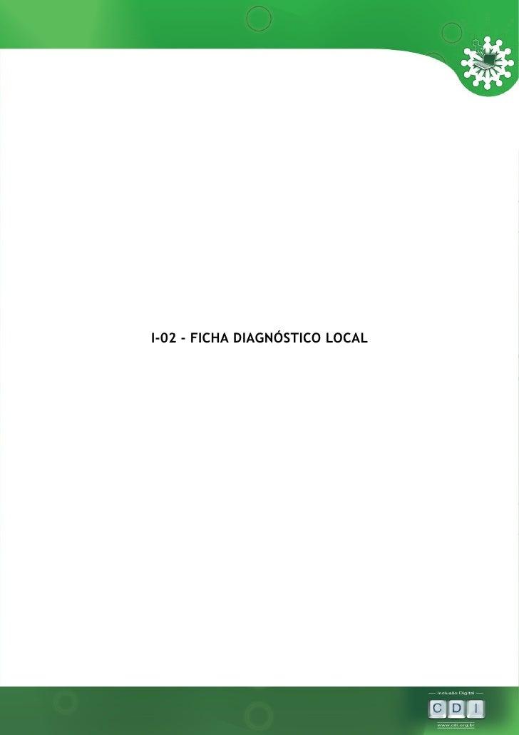 I-02 - FICHA DIAGNÓSTICO LOCAL