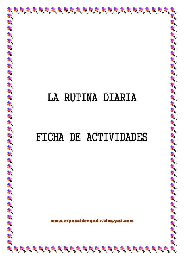 LA RUTINA DIARIA FICHA DE ACTIVIDADES www.espanoldeagadir.blogspot.com