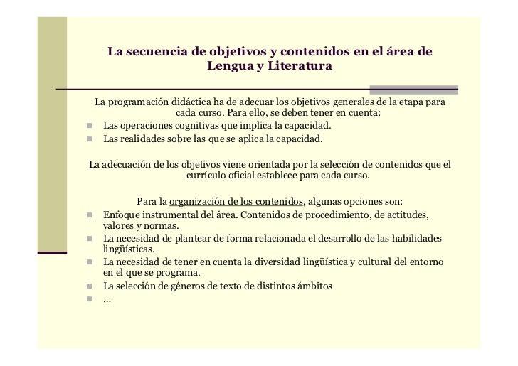 La secuencia de objetivos y contenidos en el área de                   Lengua y Literatura La programación didáctica ha de...