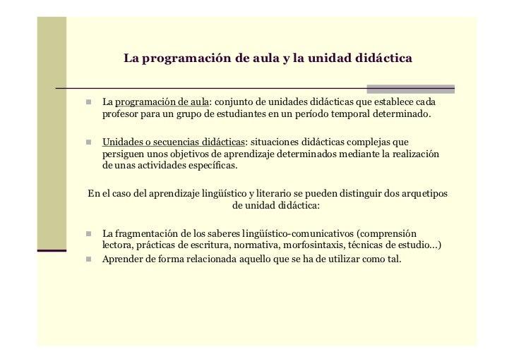 La programación de aula y la unidad didáctica   La programación de aula: conjunto de unidades didácticas que establece cad...