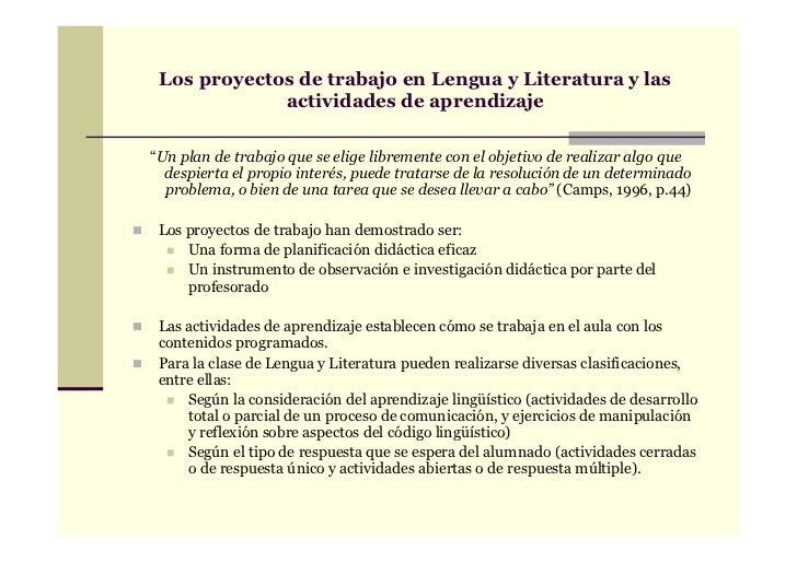 """Los proyectos de trabajo en Lengua y Literatura y las             actividades de aprendizaje""""Un plan de trabajo que se eli..."""