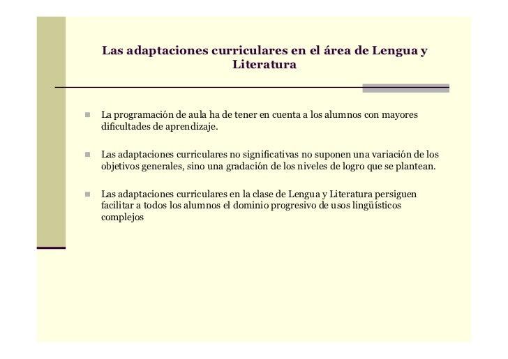 Las adaptaciones curriculares en el área de Lengua y                    LiteraturaLa programación de aula ha de tener en c...