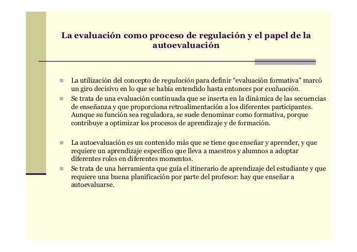 La evaluación como proceso de regulación y el papel de la                    autoevaluación  La utilización del concepto d...