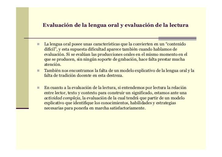 """Evaluación de la lengua oral y evaluación de la lecturaLa lengua oral posee unas características que la convierten en un """"..."""