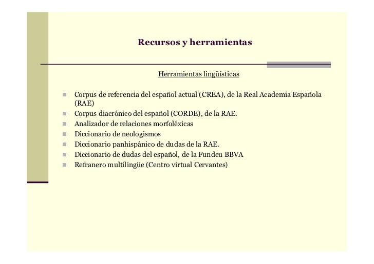 Recursos y herramientas                         Herramientas lingüísticasCorpus de referencia del español actual (CREA), d...