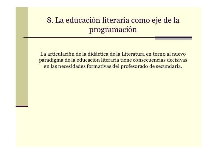 8. La educación literaria como eje de la               programaciónLa articulación de la didáctica de la Literatura en tor...