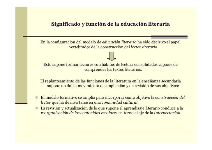 Significado y función de la educación literariaEn la configuración del modelo de educación literaria ha sido decisivo el p...
