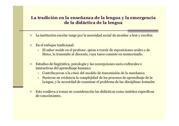 La tradición en la enseñanza de la lengua y la emergencia               de la didáctica de la lengua  La institución escol...