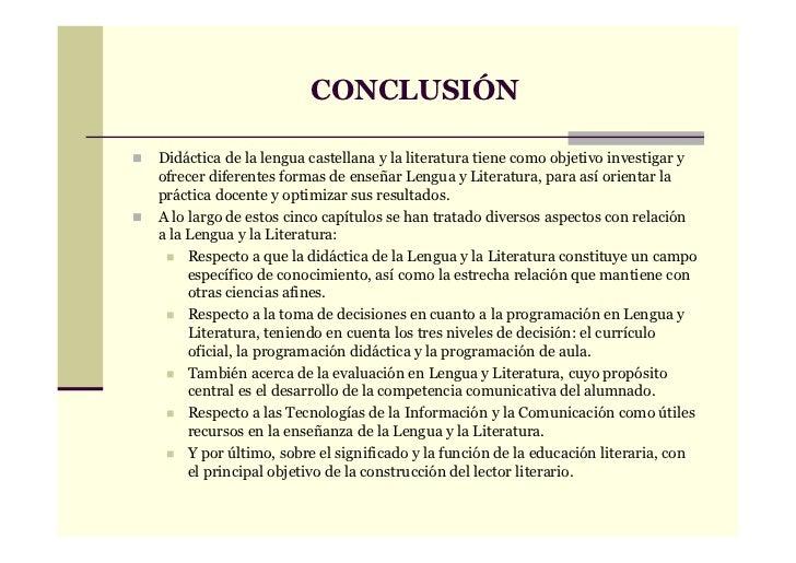 CONCLUSIÓNDidáctica de la lengua castellana y la literatura tiene como objetivo investigar yofrecer diferentes formas de e...