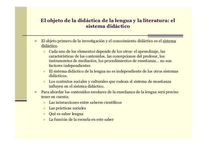 El objeto de la didáctica de la lengua y la literatura: el                   sistema didácticoEl objeto primero de la inve...