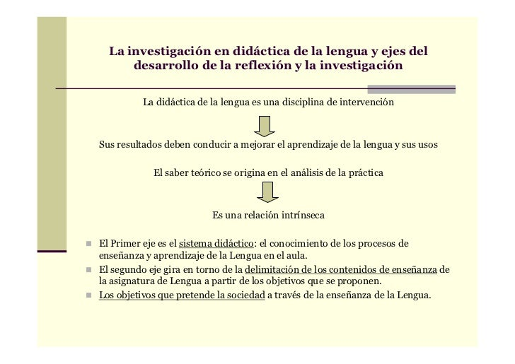 La investigación en didáctica de la lengua y ejes del      desarrollo de la reflexión y la investigación          La didác...