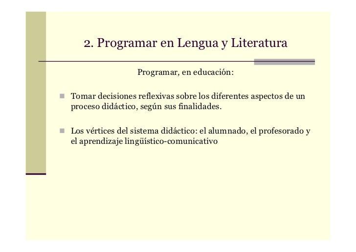 2. Programar en Lengua y Literatura                  Programar, en educación:Tomar decisiones reflexivas sobre los diferen...