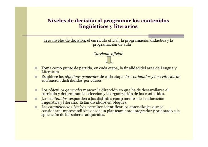 Niveles de decisión al programar los contenidos               lingüísticos y literarios Tres niveles de decisión: el currí...