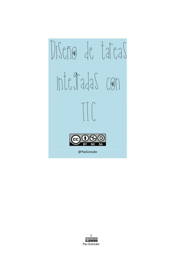 1 Paz Gonzalo Diseno de tareas integradas con TIC @PazGonzalo