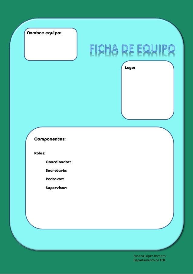 Susana L�pez Romero Departamento de FOL Nombre equipo: Roles: Coordinador: Secretario: Portavoz: Supervisor: Componentes: ...