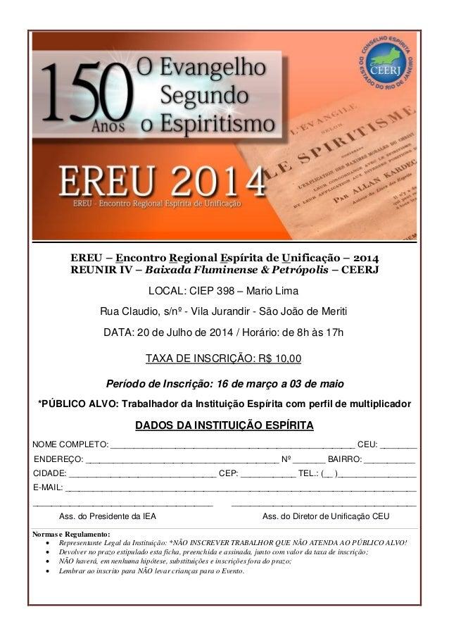 EREU – Encontro Regional Espírita de Unificação – 2014 REUNIR IV – Baixada Fluminense & Petrópolis – CEERJ Período de Insc...
