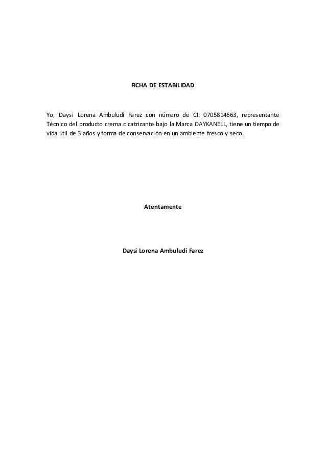 FICHA DE ESTABILIDAD Yo, Daysi Lorena Ambuludi Farez con número de CI: 0705814663, representante Técnico del producto crem...