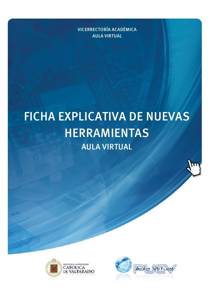 VICERRECTORÍA ACADÉMICA                   AULA VIRTUAL1.     FICHA EXPLICATIVA DE NUEVAS            HERRAMIENTAS          ...